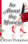 Quirky Q&A with Cathy Perkins: So About the Money